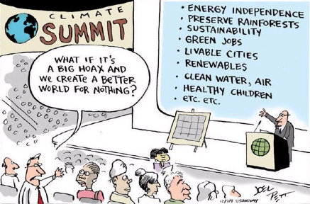 "Cartoon image at a climate summit. Someone in audience says ""what if it's a big hoax and we create a better world for nothing?"""